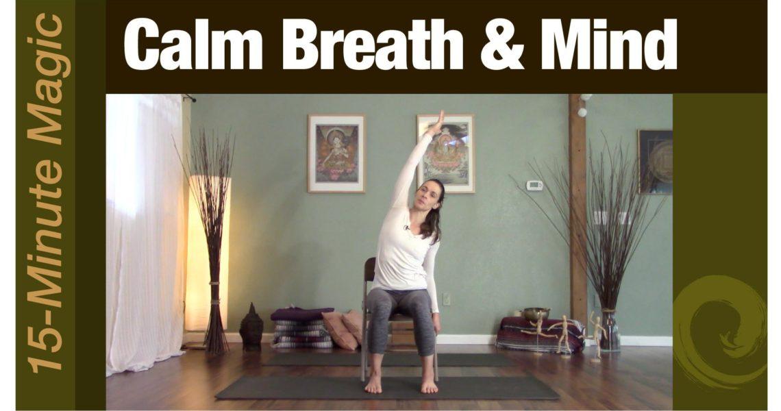 15-Minute Magic: Calm Breath & Mind