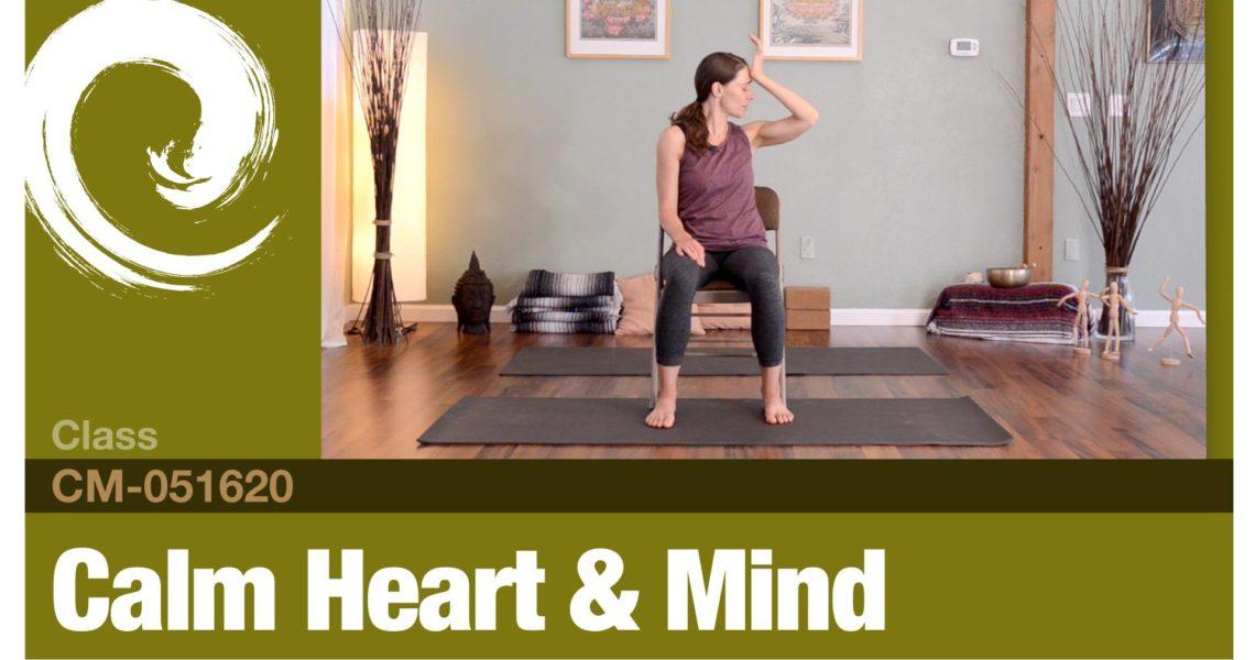 Calm Heart & Mind • 05-16-20