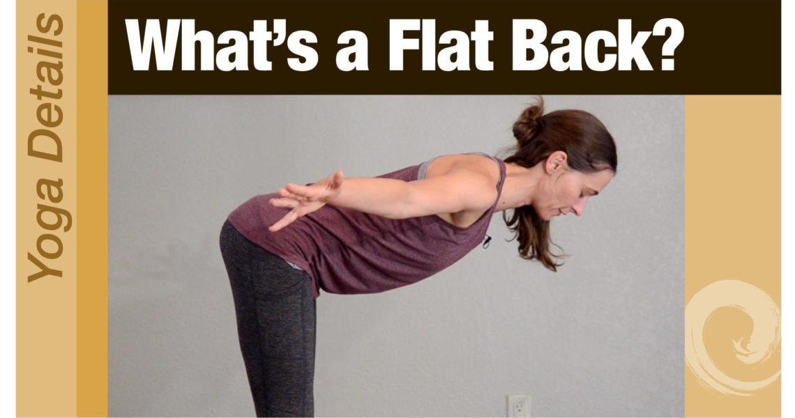 Yoga Details • What's a Flat Back?