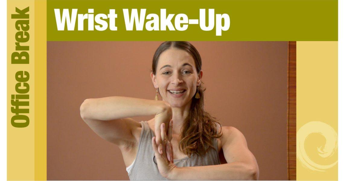 Office Break • Wrist Wake-Up