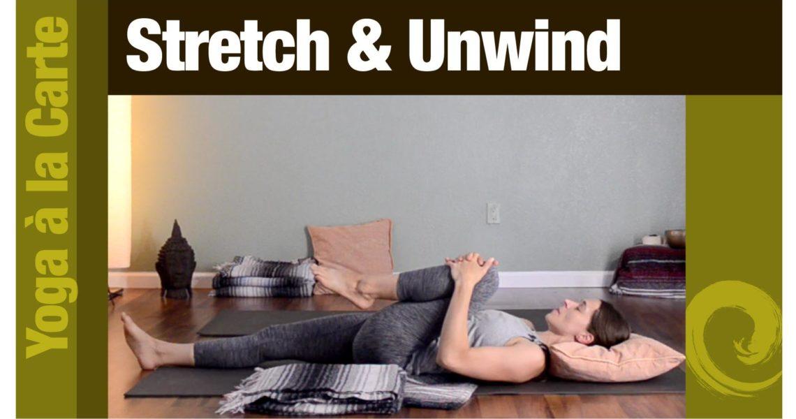 Stretch & Unwind