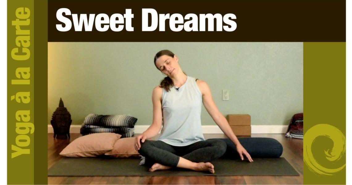 Yoga à la Carte • Sweet Dreams