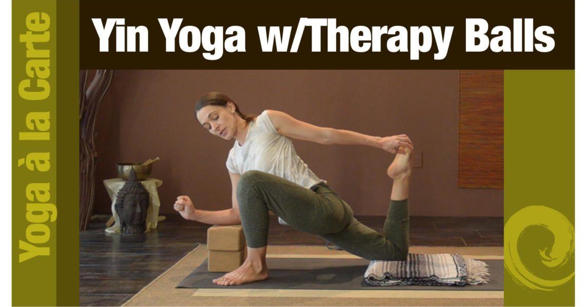 Yin Yoga w/Therapy Balls