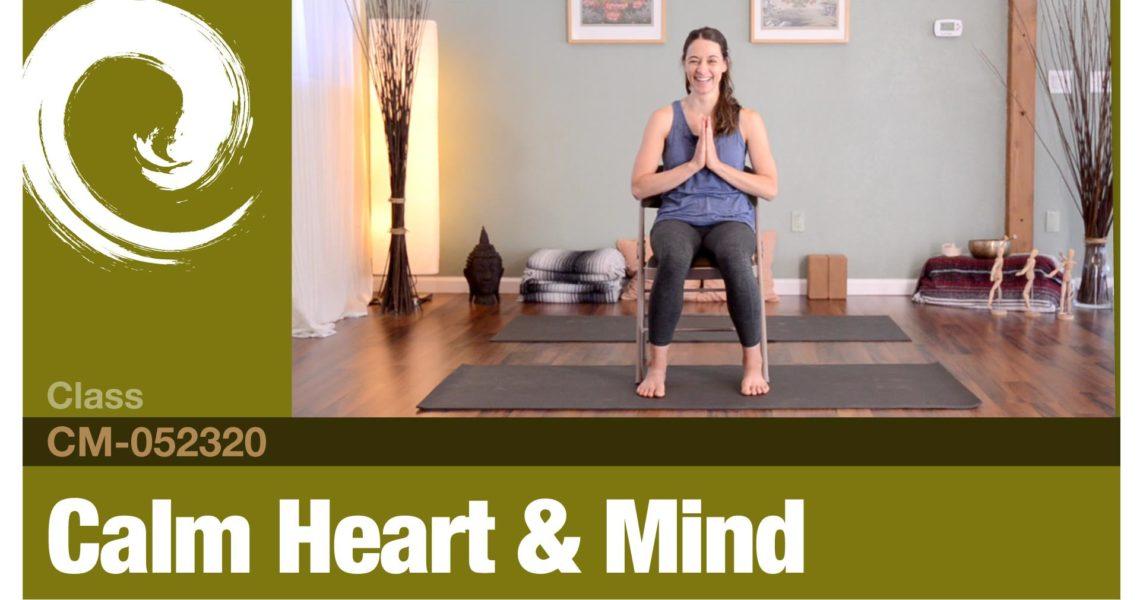Calm Heart & Mind • 05-23-20