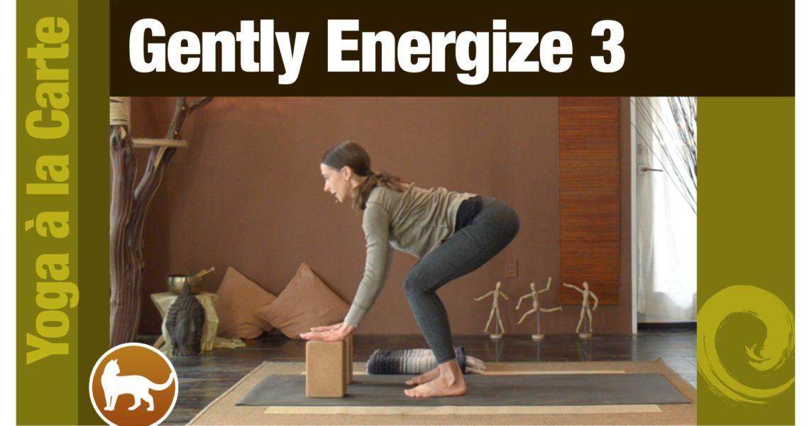 Gently Energize 3
