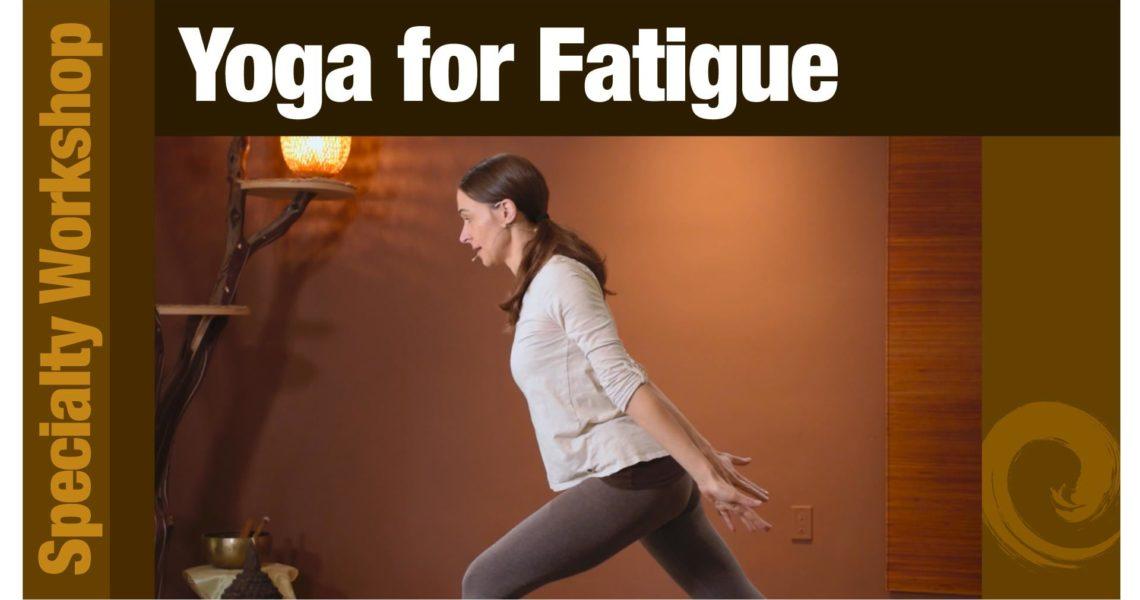 Workshop: Yoga for Fatigue