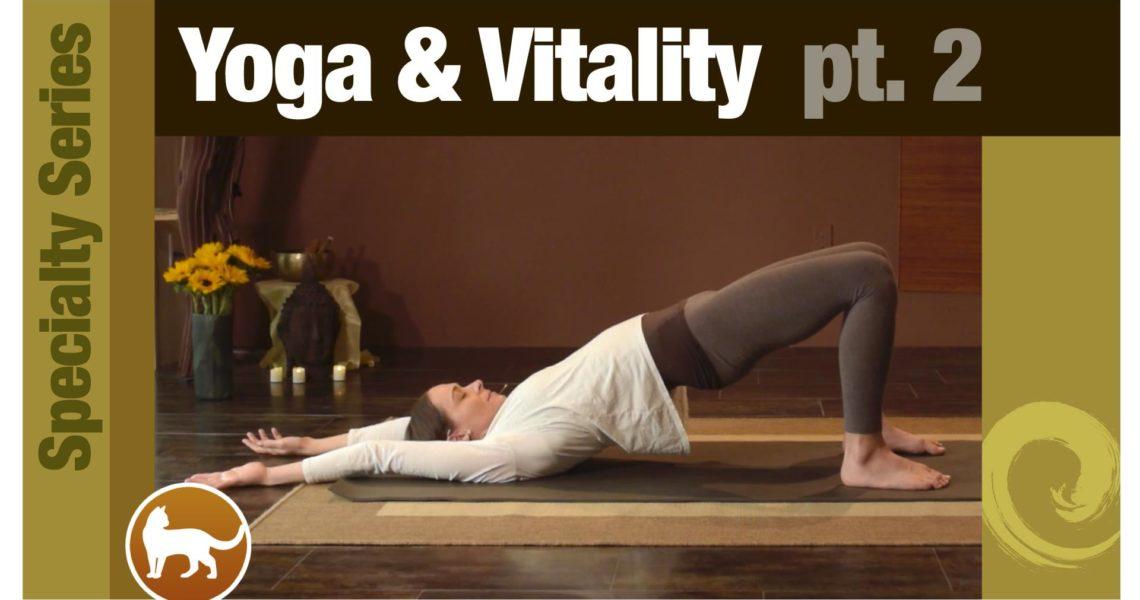 Series: Yoga for Vitality pt. 2