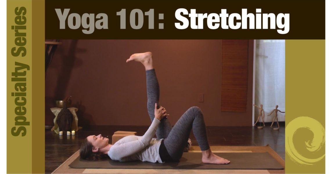 Yoga 101 • Stretching