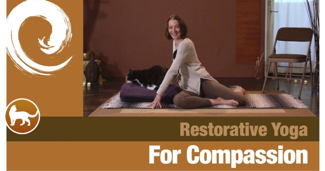 Restorative Yoga for Compassion
