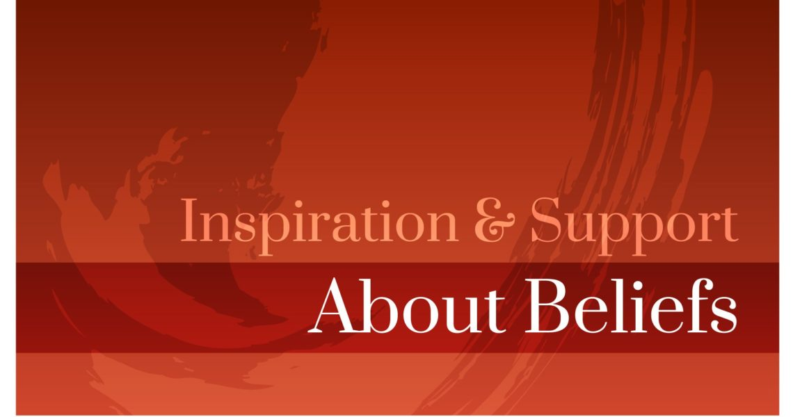 Inspiration & Support • About Beliefs