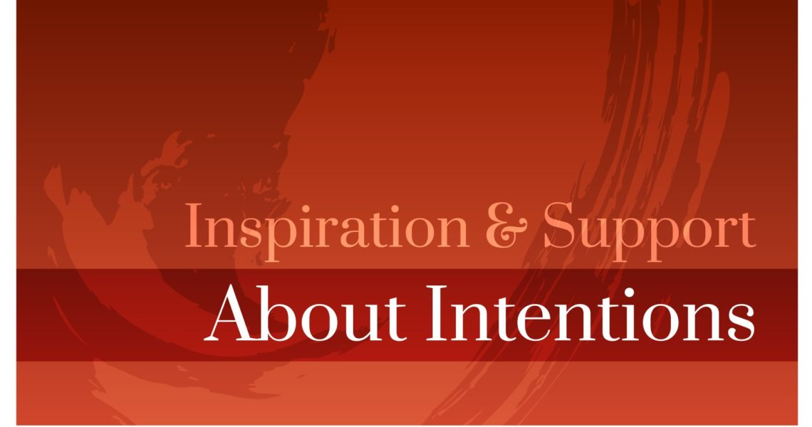 Inspiration & Support • Intentions