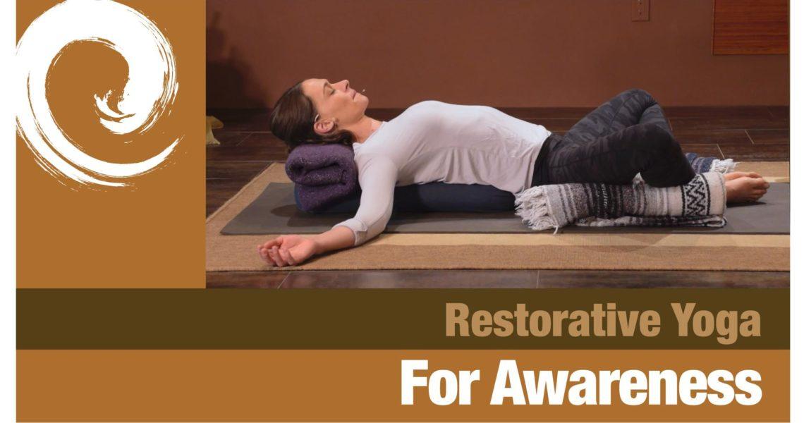 Restorative Yoga for Awareness