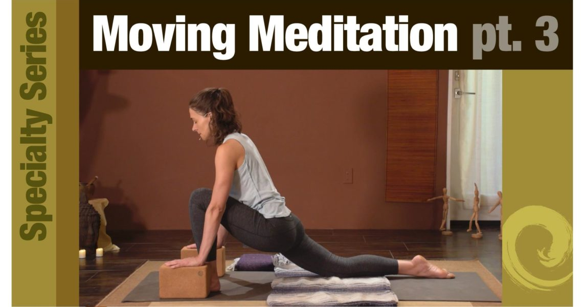Series: Moving Meditation pt. 3