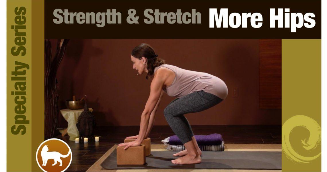 Strength & Stretch: More Hips