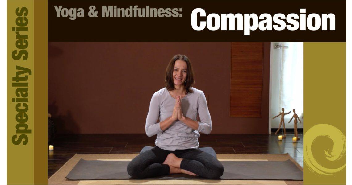 Yoga & Mindfulness: Compassion
